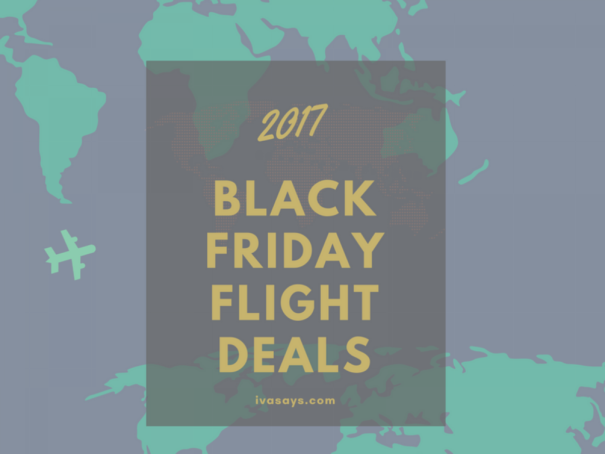 2017 Black Friday And Cyber Monday Flight Deals Iva Says